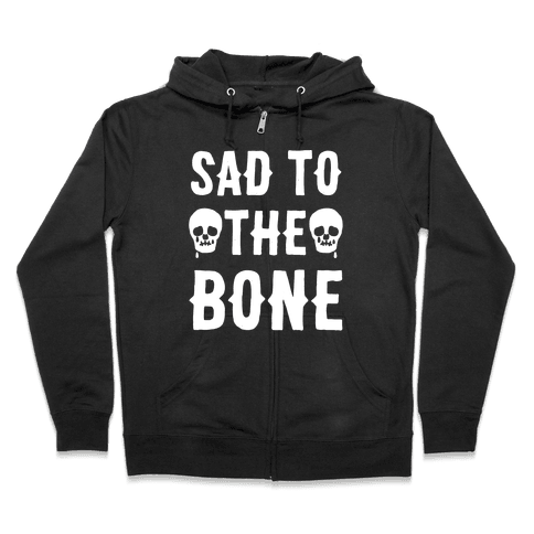 Sad To The Bone White Print Zip Hoodie