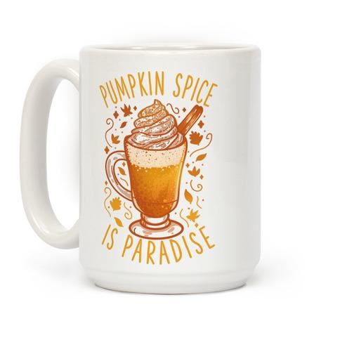 Pumpkin Spice is Paradise Coffee Mug