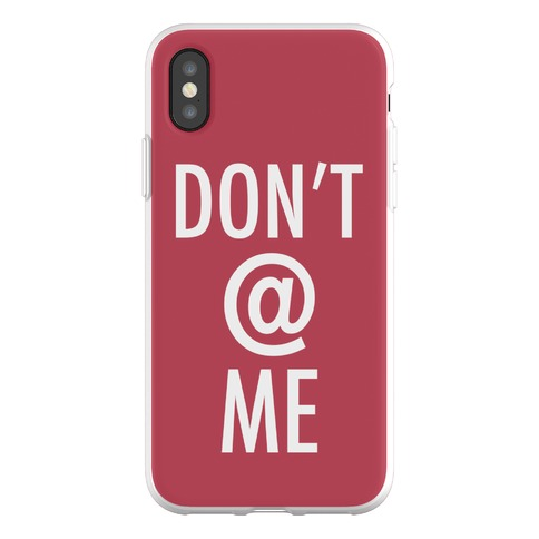 Don't @ Me Phone Flexi-Case