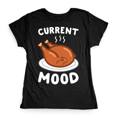 Current Mood Turkey (White) Womens T-Shirt