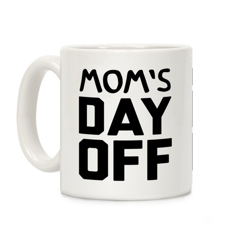 Mom's Day Off Coffee Mug