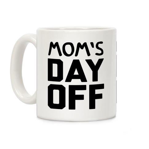 Mom's Day Off Coffee Mug