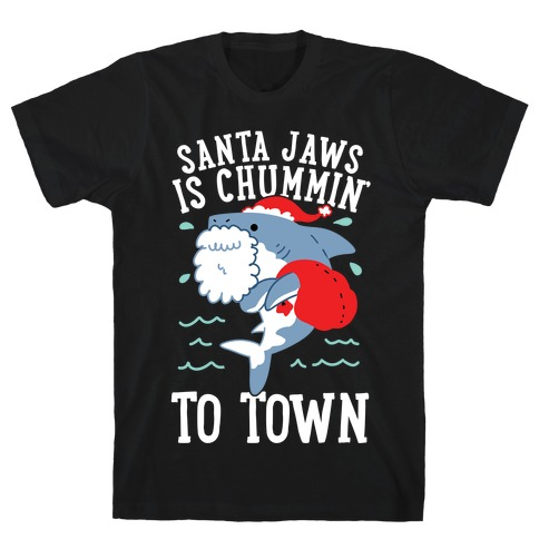 Santa Jaws Is Chummin' To Town T-Shirt