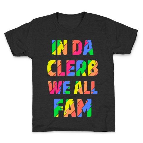 In Da Clerb We All Fam Kids T-Shirt