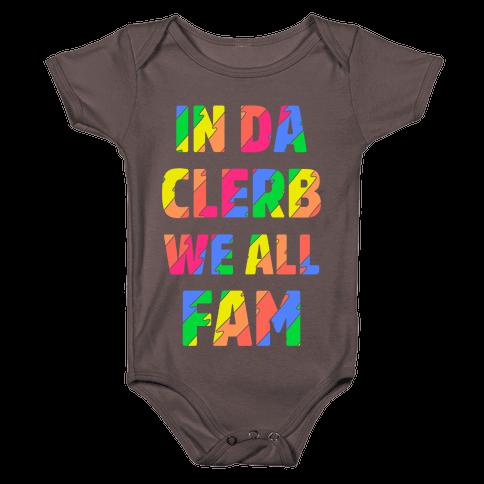 In Da Clerb We All Fam Baby One-Piece