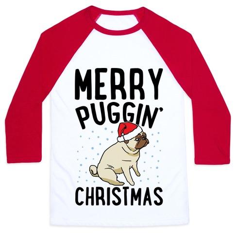 Merry Puggin' Christmas Pug  Baseball Tee