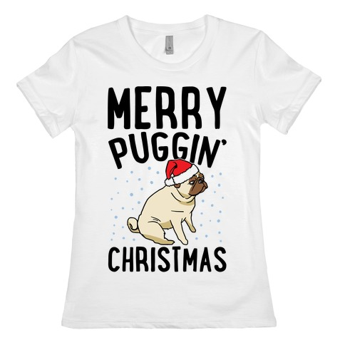 908d98133c77 Merry Puggin' Christmas Pug Womens T-Shirt