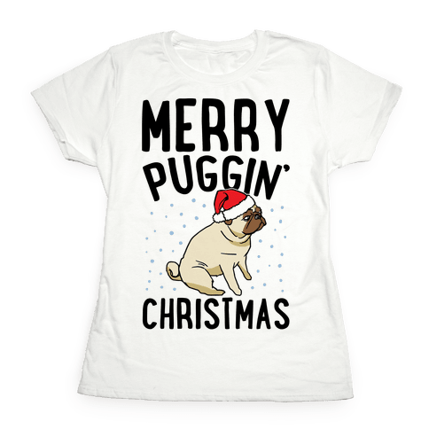 Merry Puggin' Christmas Pug  Womens T-Shirt