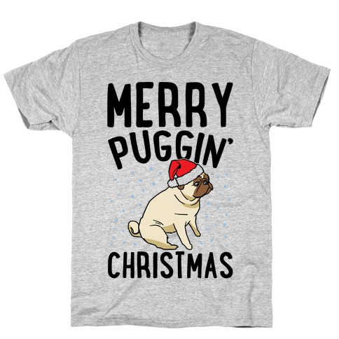 Merry Puggin' Christmas Pug T-Shirt
