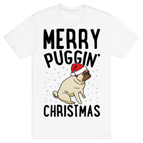 Merry Puggin' Christmas Pug T-Shirt