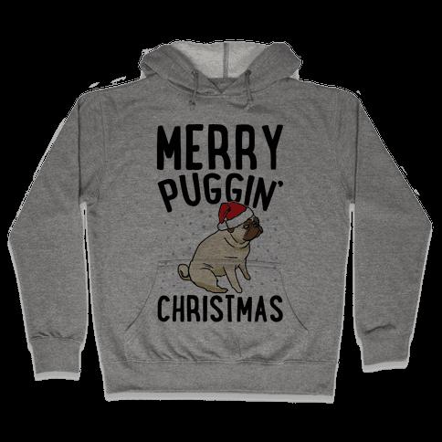 Merry Puggin' Christmas Pug  Hooded Sweatshirt