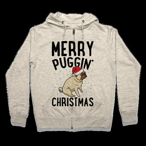 Merry Puggin' Christmas Pug  Zip Hoodie