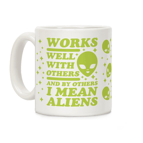 By Others I Mean Aliens Green Coffee Mug