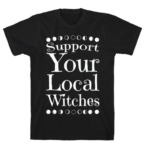 Support Your Local Witches T-Shirt