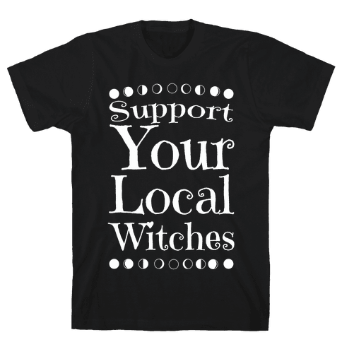 Support Your Local Witches Mens/Unisex T-Shirt