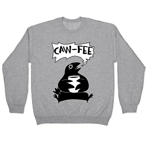 Caw-fee Pullover