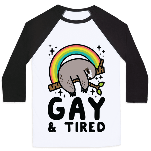 Gay and Tired Sloth Baseball Tee