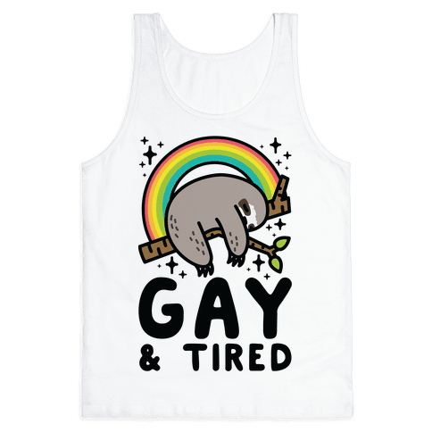 Gay and Tired Sloth Tank Top