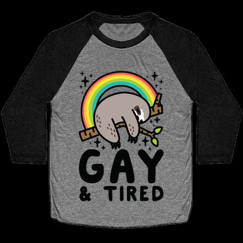 Gay and Tired Sloth Baseball Tee