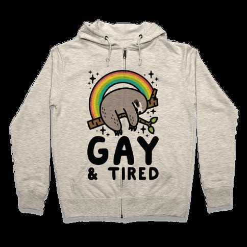 Gay and Tired Sloth Zip Hoodie