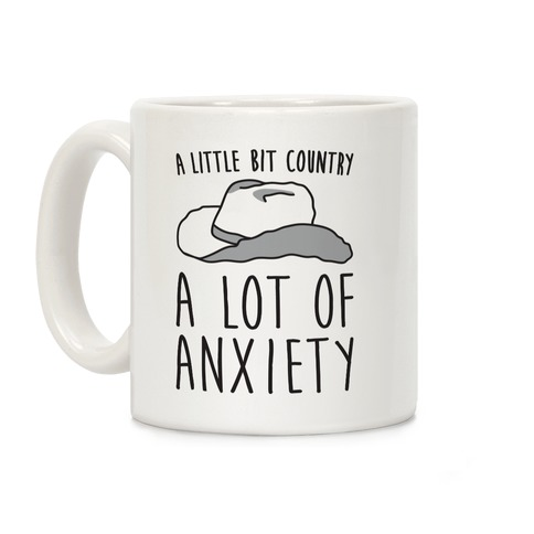 A Little Bit Country A Lot of Anxiety Coffee Mug