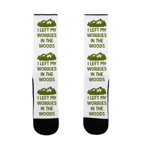 I Left My Worries In The Woods Sock