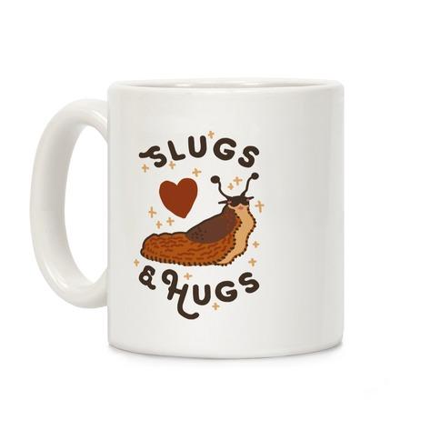 Slugs & Hugs Coffee Mug