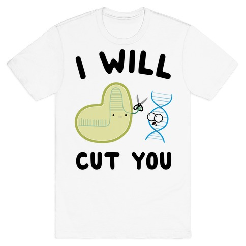 Crispr Will Cut You T-Shirt