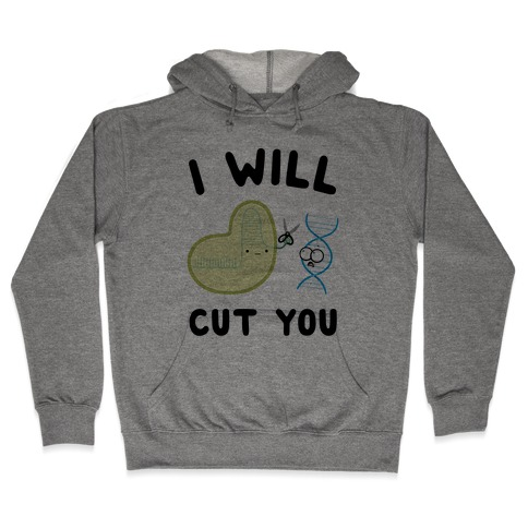 Crispr Will Cut You Hooded Sweatshirt