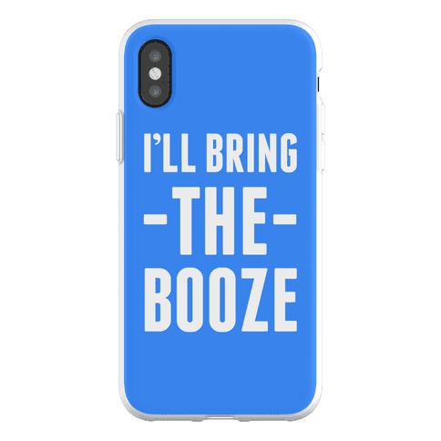 I'll Bring the Booze Phone Flexi-Case