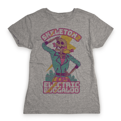Skeleton 2: Electric Boogaloo Womens T-Shirt