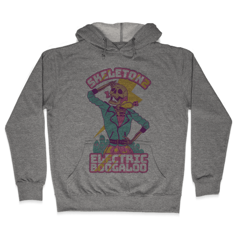 Skeleton 2: Electric Boogaloo Hooded Sweatshirt