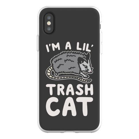 I'm A Lil' Trash Cat Phone Flexi-Case