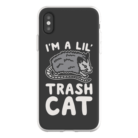 I'm A Lil' Trash Cat Phone Flexi-Case
