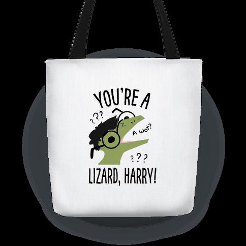 You're a Lizard, Harry Tote