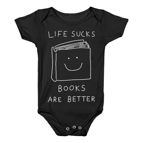 Life Sucks Books Are Better Baby Onesy