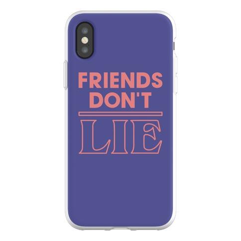 Friends Don't Lie Phone Flexi-Case