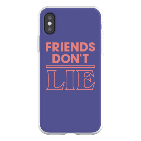 Friends Don't Lie Phone Flexi-Case