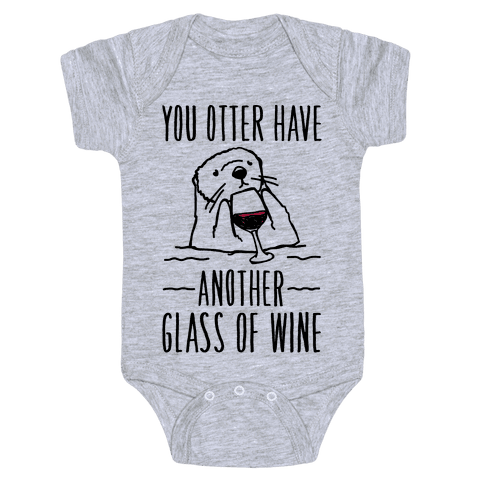 You Otter Have Another Glass of Wine Baby Onesy