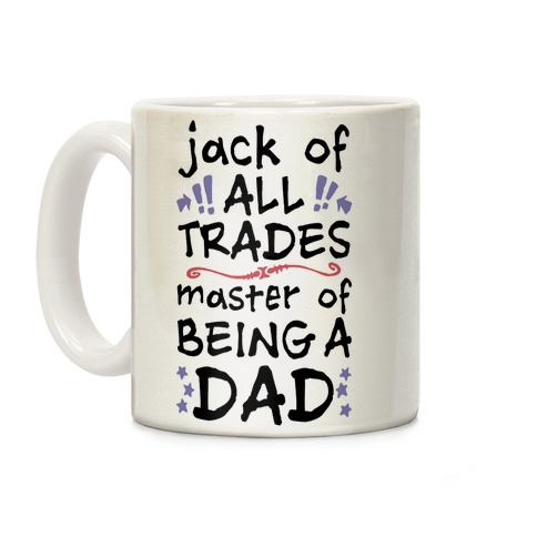 Jack Of All Trades, Master Of Being A Dad Coffee Mug