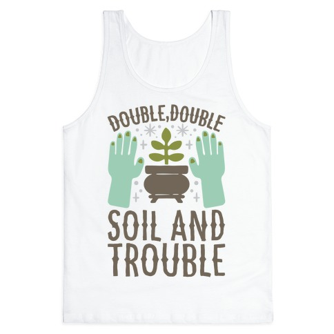 Double Double Soil And Trouble Parody Tank Top