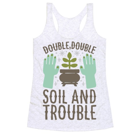 Double Double Soil And Trouble Parody Racerback Tank Top