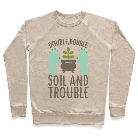 Double Double Soil And Trouble Parody Pullover