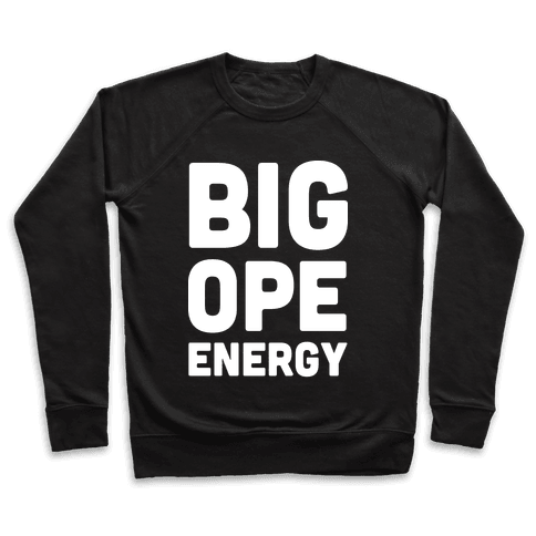 Big Ope Energy Pullover