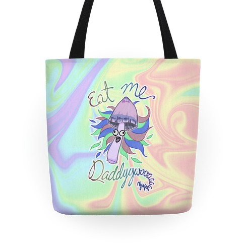 Eat Me Daddy Psychedelic Shroom Tote