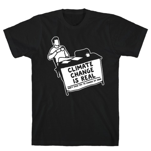 Climate Change Is Real White Print Mens T-Shirt