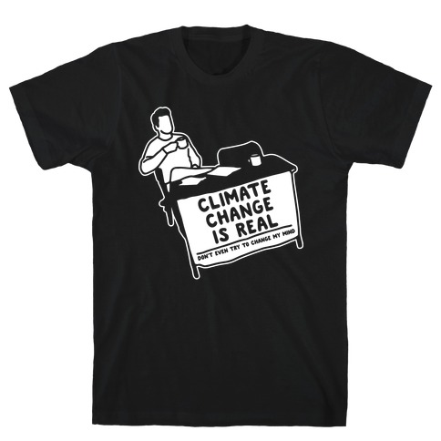 Climate Change Is Real White Print T-Shirt