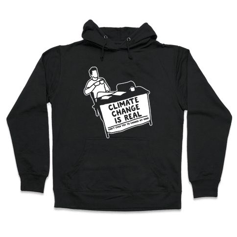 Climate Change Is Real White Print Hooded Sweatshirt