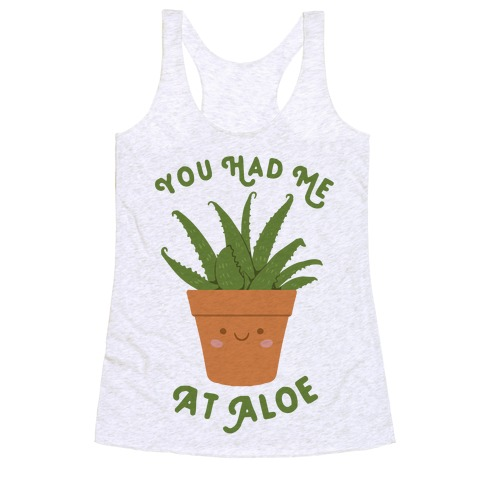 You Had Me At Aloe Racerback Tank Top