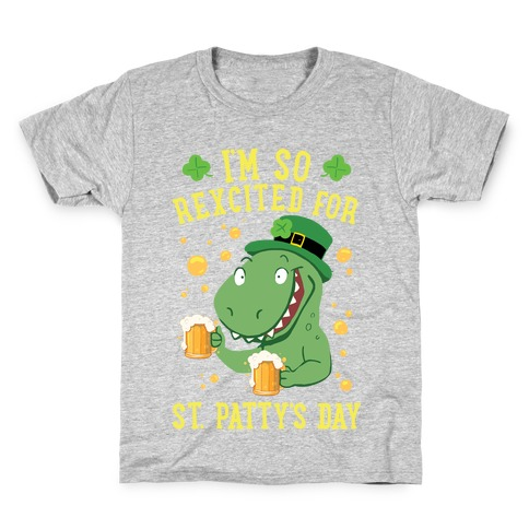 I'm So REXcited For St. Patty's Day Kids T-Shirt